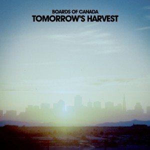 Boards of Canada - Tomorrows- Harvest (2013)