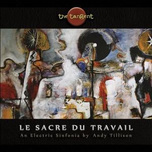The Tangent - Le Sacre du Travail (2013)