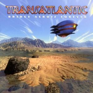 Transatlantic - Bridge Across Forever (2001)
