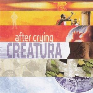 After Crying - Creatura (2011)