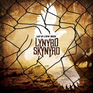 Lynyrd Skynyrd - Last Of A Dyin' Breed (2012)