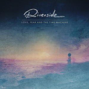 Riverside - Love Fear and the Time Machine (2015)