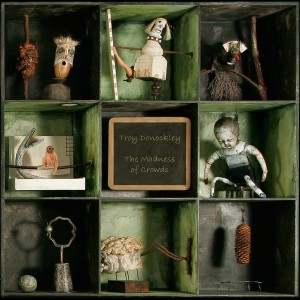 Troy Donockley - The Madness of Crowds (2009)