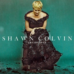 Shawn Colvin - Uncovered (2015)