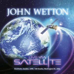 John Wetton - Live via Satellite (2015)