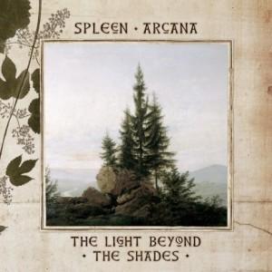 Spleen Arcana - The Light Beyond The Shades (2014)