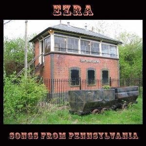 Ezra - Songs from Pennsylvannia (2006)