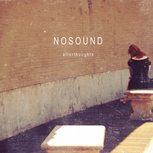 NoSound - Afterthoughts (2013)