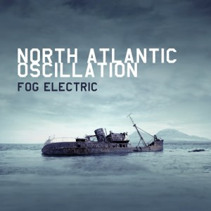 North Atlantic Oscillation- Fog Electric (2012)
