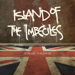 Steve Thorne - Island of the Imbeciles (2016)