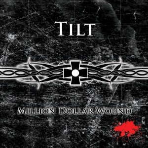 Tilt - Million Dollar Wound (2009)