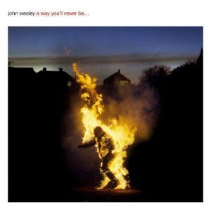 John Wesley - A Way You'll Never Be (2016)