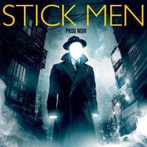 Stick Men - Prog Noir (2016)