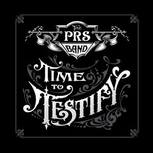 The Paul Reed Smith Band - Time to Testify (2016)
