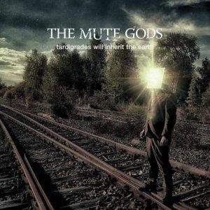 The Mute Gods - Tardigrades Will Inherit The Earth (2017)