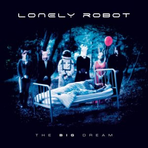 Lonely Robot - The Big Dream (2017)