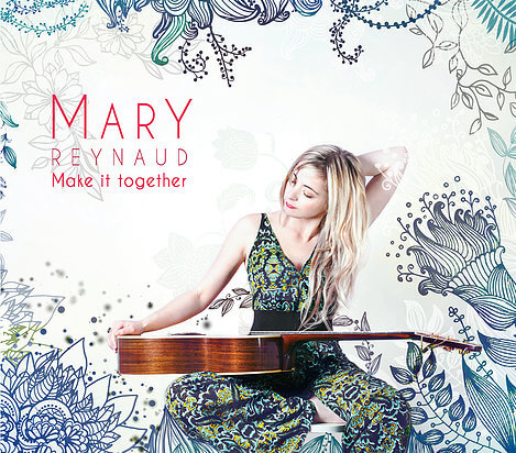 Mary Reynaud - Make it Together (2016)