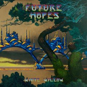 White Willow - Future Hopes (2017)