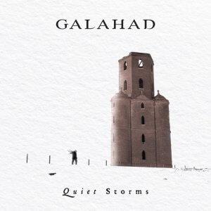 Galahad - Quiet Storms (2017)