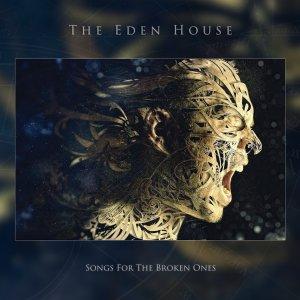 The Eden House - Songs For The Broken Ones (2017)