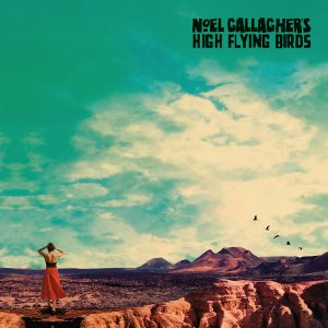 Noel Gallagher's High Flying Birds - Who Built the Moon (2017)