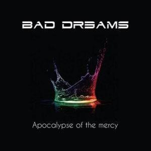 Bad Dreams - Apocalypse Of The Mercy (2015)