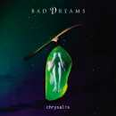 Bad Dreams - Chrysalis (2017)