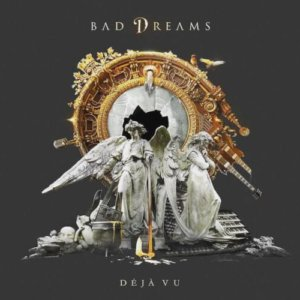 Bad Dreams - Déjà Vu (2016)