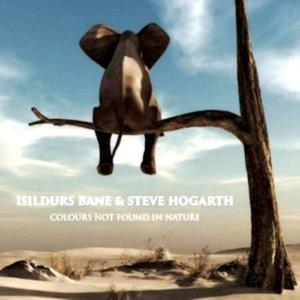 Isildurs Bane & Steve Hogarth - Colours Not Found In Nature (2017)