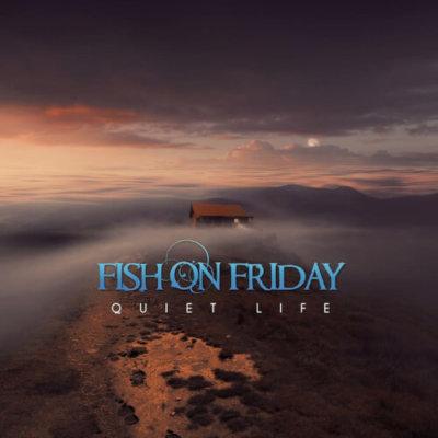 Fish On Friday - Quiet Life (2017)