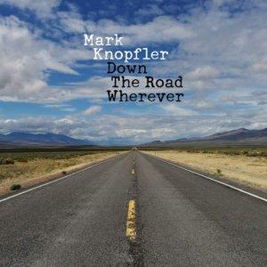 Mark Knopfler - Down The Road Wherever (2018)