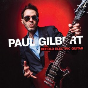 Paul Gilbert - Behold-Electric-Guitar (2019)