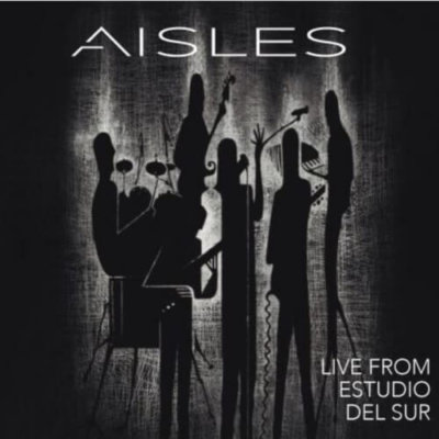 Aisles - Live From Estudio del Sur (2019)