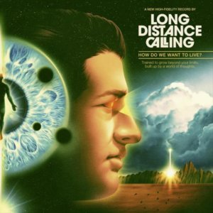 Long Distance Calling - How Do We Want to Live (2020)