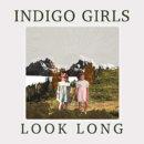 Indigo Girls - Look Long (2020)