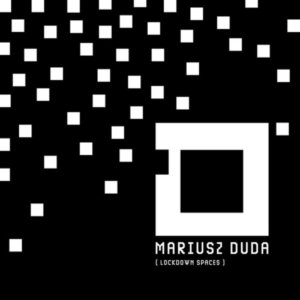 Mariusz Duda ‎– Lockdown Spaces (2020)