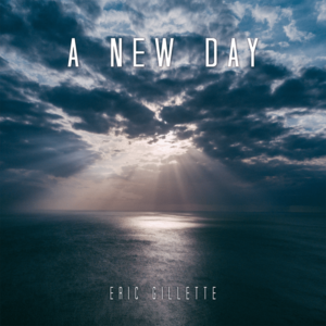 Eric Gillette - A New Day (2020)