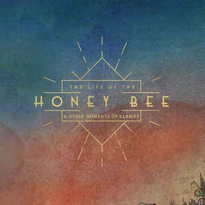 Abel Ganz - The Life Of The Honey Bee And Other Moments Of Clarity (2020)